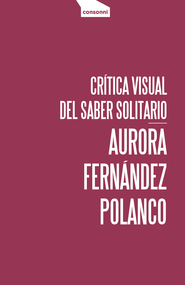 Crítica visual del saber solitario